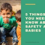 5 Things You Need to Know About Safety and Babies