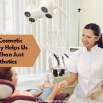 How Cosmetic Dentistry Helps Us More Than Just Aesthetics