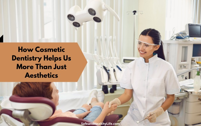 Cosmetic Dentistry Helps Us