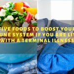 Five Foods To Boost Your Immune System If You Are Living With A Terminal Illness