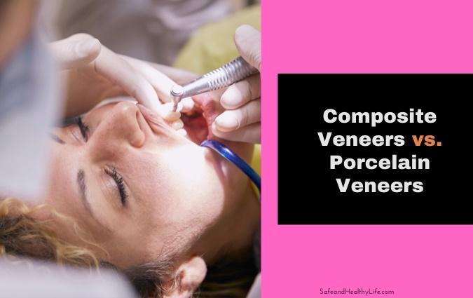 Composite Veneers vs. Porcelain Veneers