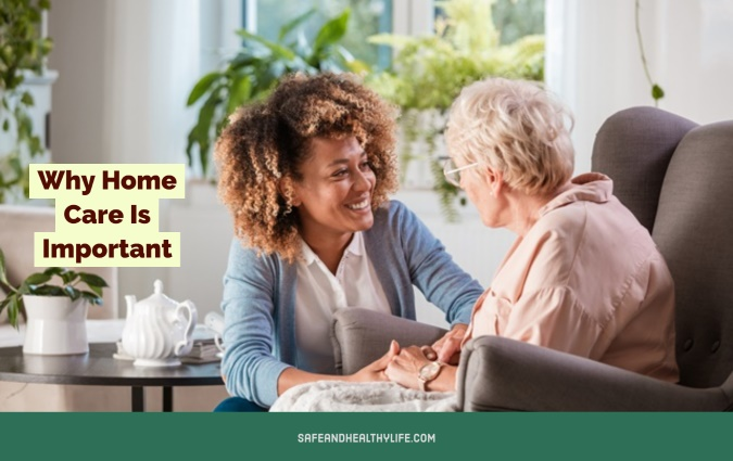 Home Care Is Important