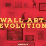 Wall Art; Evolution