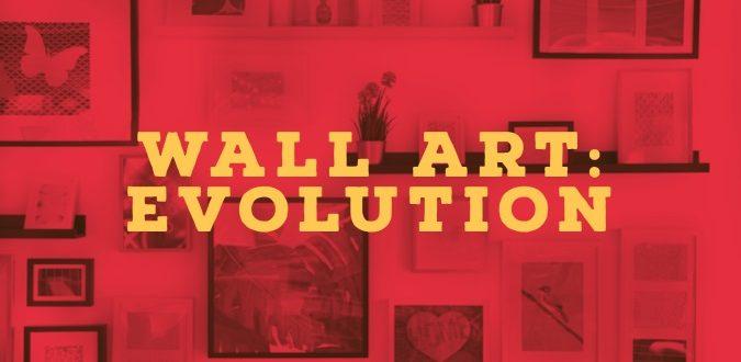 Wall Art Evolution