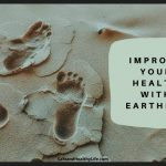 Improve Your Health with Earthing