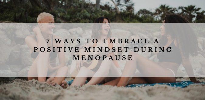 Positive Mindset During Menopause