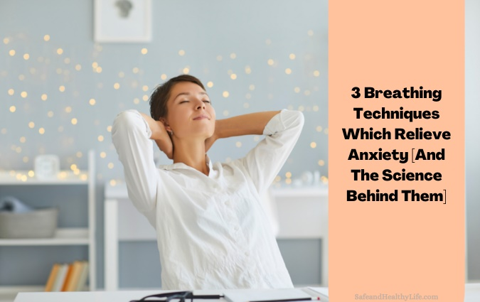 Breathing Techniques Which Relieve Anxiety