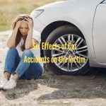 Six Effects of Car Accidents on the Victim