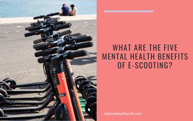 Mental Health Benefits of E-Scooting